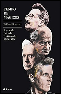 Tempo de mágicos: a grande década da filosofia 1919-1929