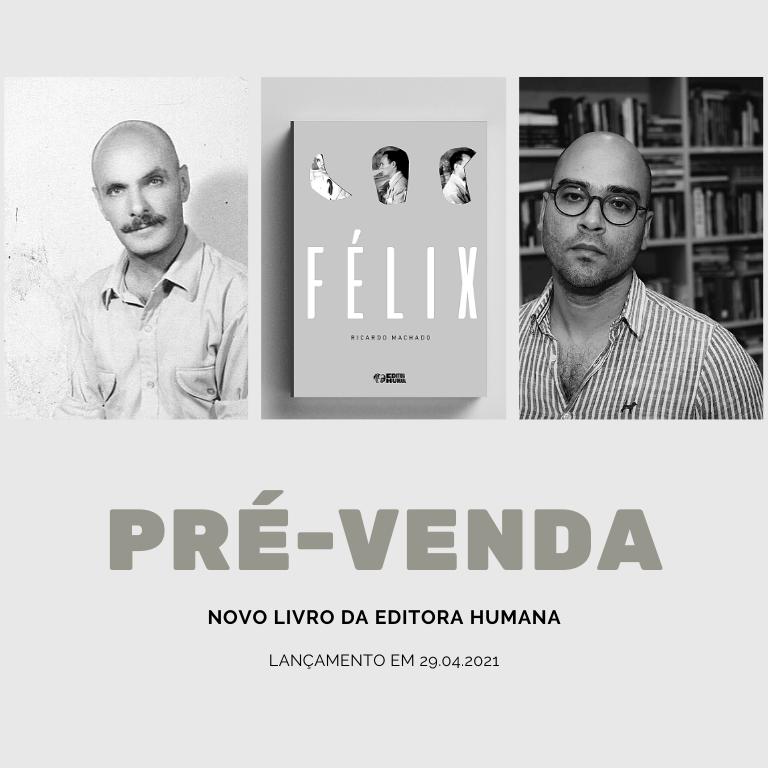 PRÉ-VENDA | Félix: uma vida nômade poética pelas Américas